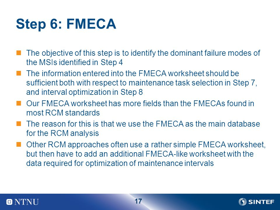 Step 6: FMECA The objective of this step is to identify the dominant failure modes of the MSIs identified in Step 4.