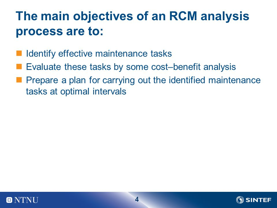 The main objectives of an RCM analysis process are to: