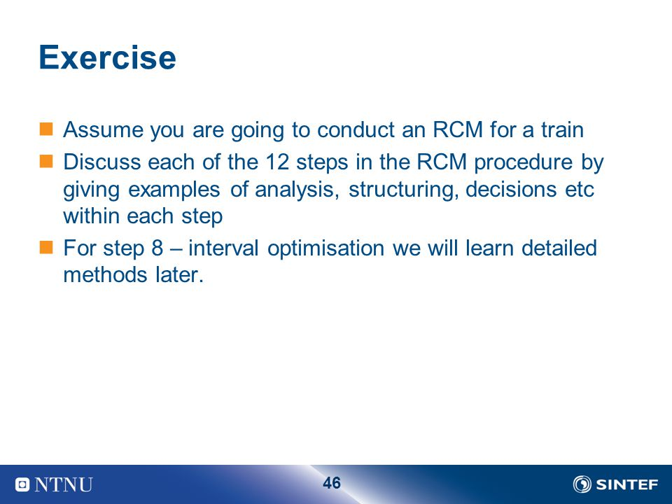 Exercise Assume you are going to conduct an RCM for a train