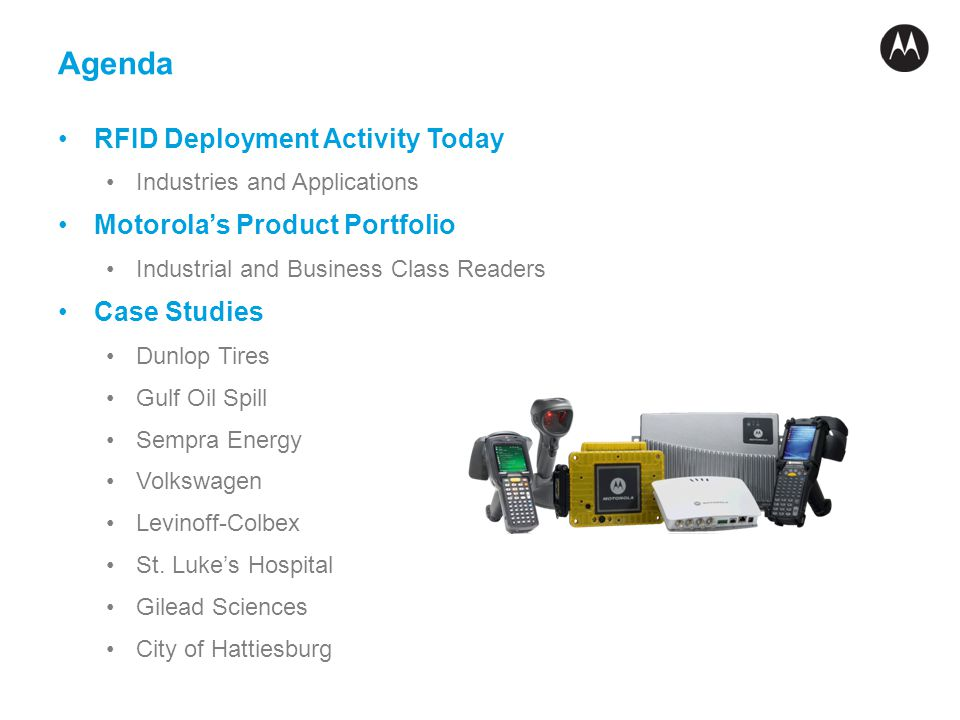Agenda RFID Deployment Activity Today Motorola's Product Portfolio