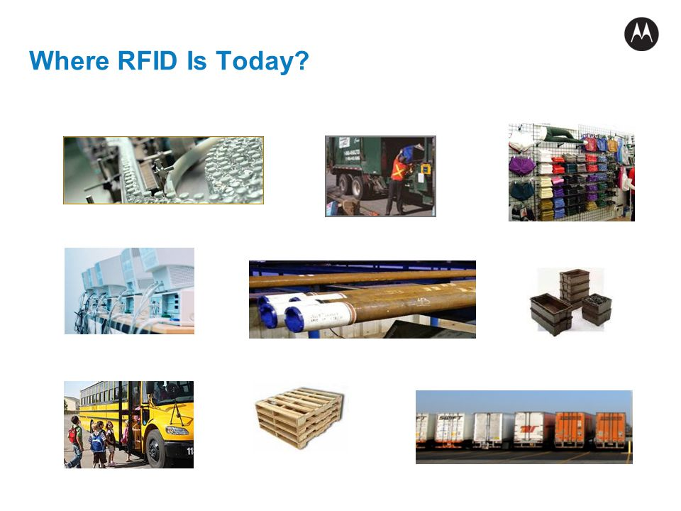 Where RFID Is Today Tracking… Medical Supplies Garbage Clothes