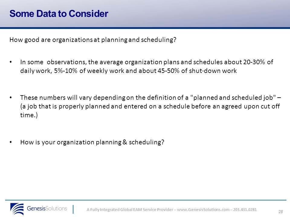 Some Data to Consider How good are organizations at planning and scheduling