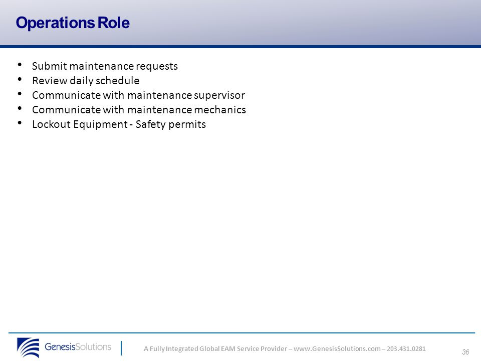 Operations Role Submit maintenance requests Review daily schedule