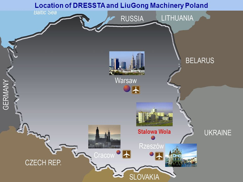 Location of DRESSTA and LiuGong Machinery Poland