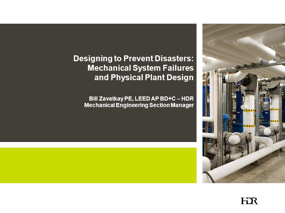 Designing to Prevent Disasters: Mechanical System Failures and Physical Plant Design