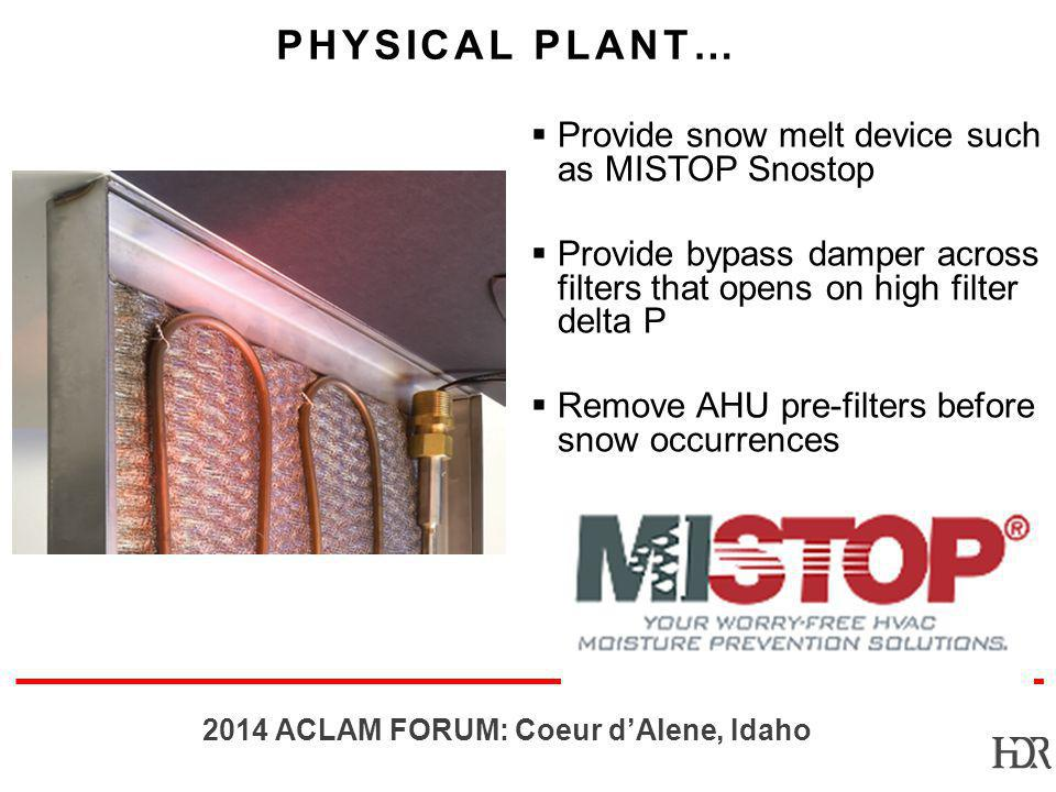Physical Plant… Provide snow melt device such as MISTOP Snostop