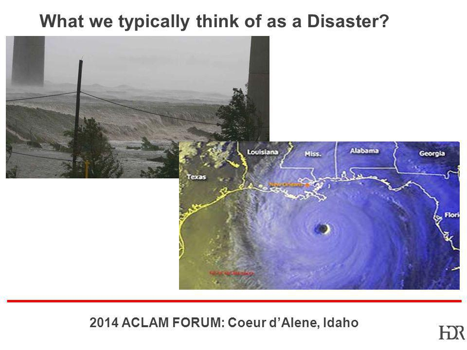 What we typically think of as a Disaster