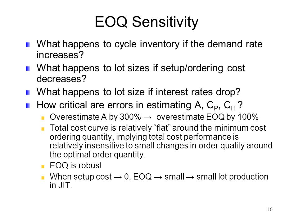 EOQ Sensitivity What happens to cycle inventory if the demand rate increases What happens to lot sizes if setup/ordering cost decreases