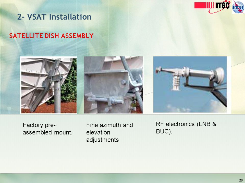 2- VSAT Installation SATELLITE DISH ASSEMBLY