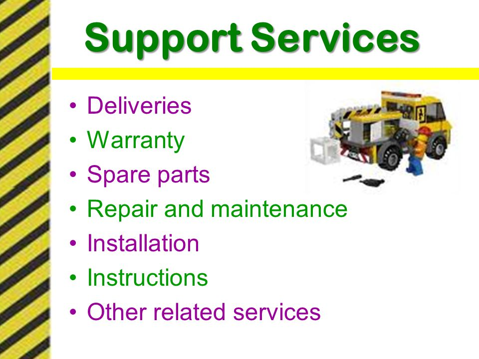 Support Services Deliveries Warranty Spare parts