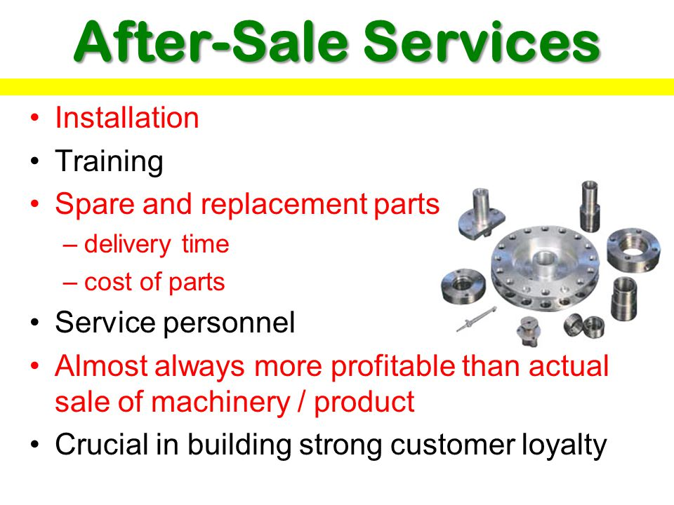 After-Sale Services Installation Training Spare and replacement parts