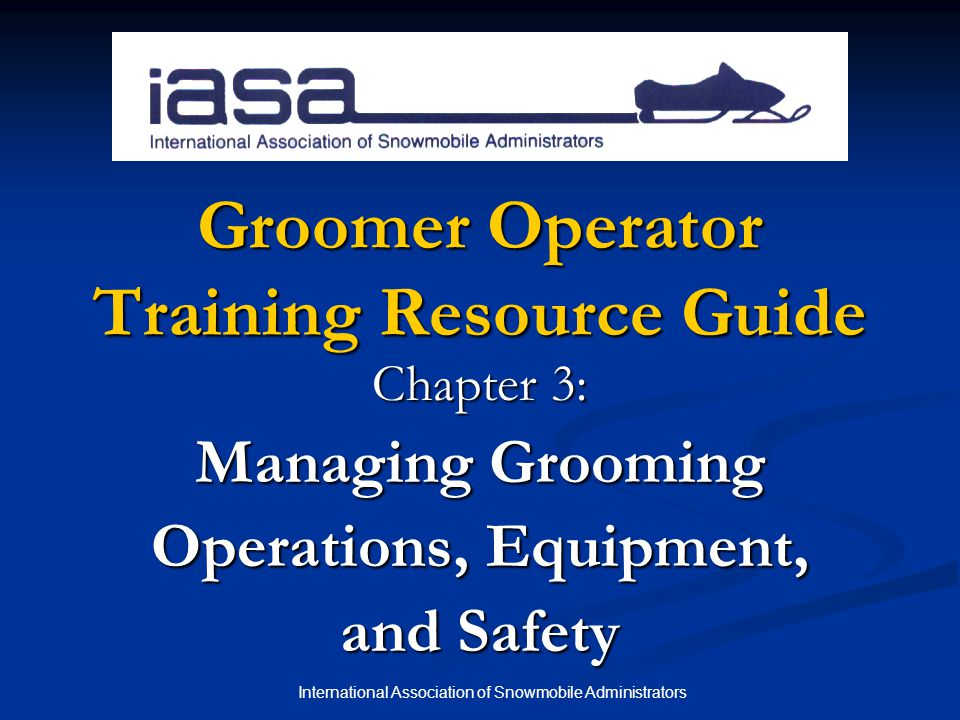 Groomer Operator Training Resource Guide