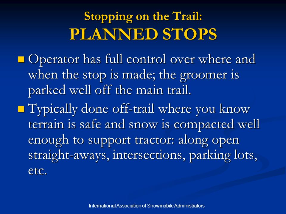 Stopping on the Trail: PLANNED STOPS