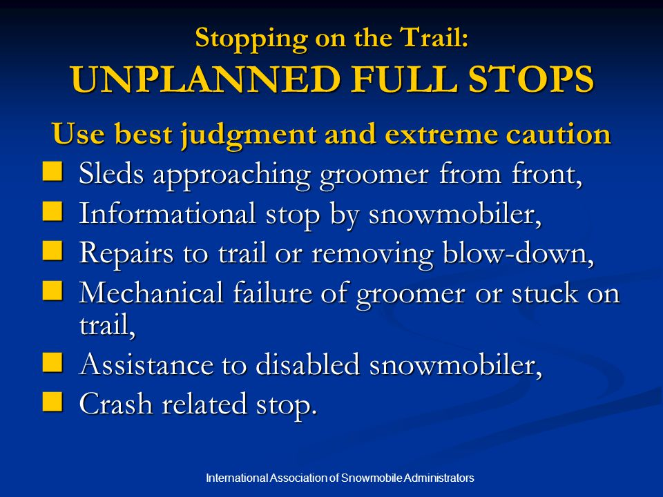 Stopping on the Trail: UNPLANNED FULL STOPS