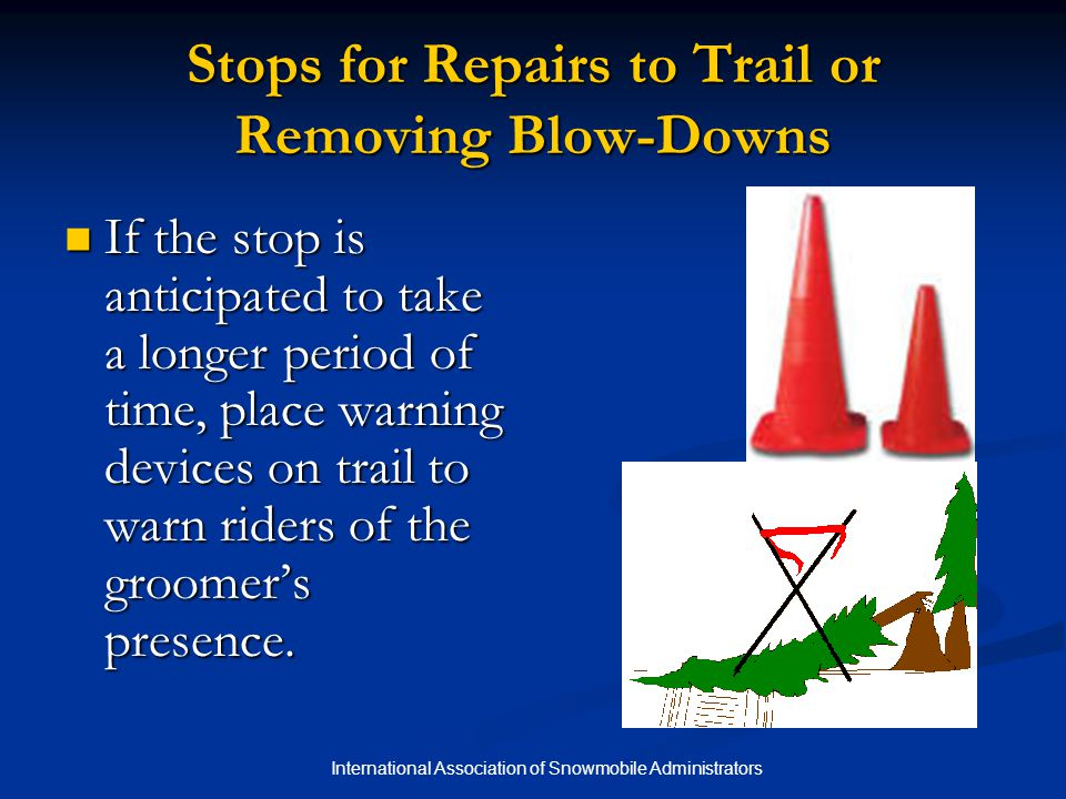 Stops for Repairs to Trail or Removing Blow-Downs