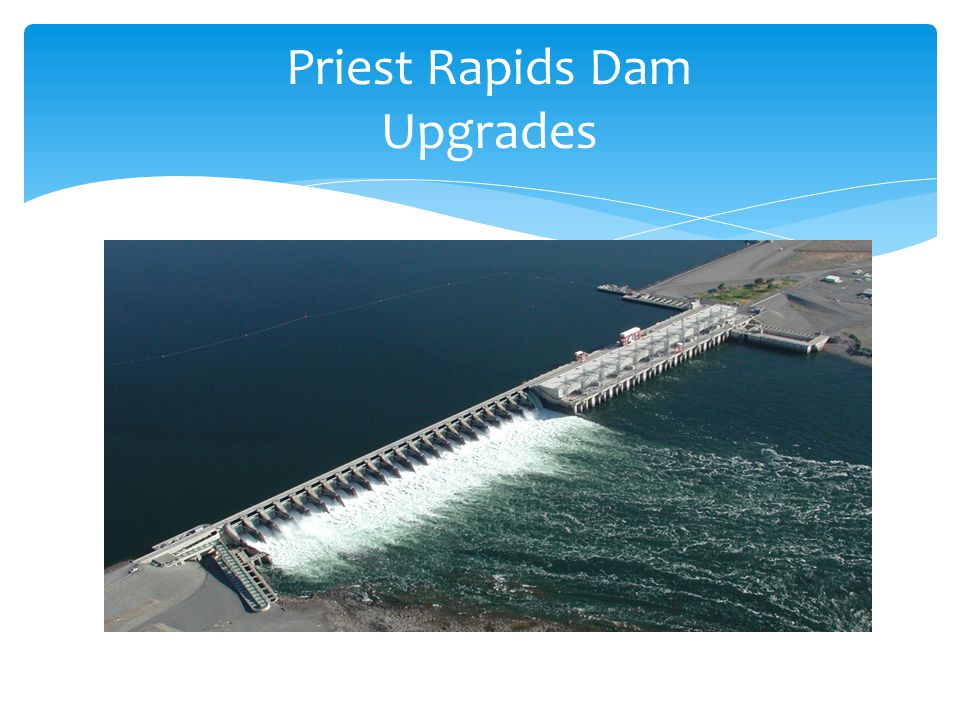Priest Rapids Dam Upgrades