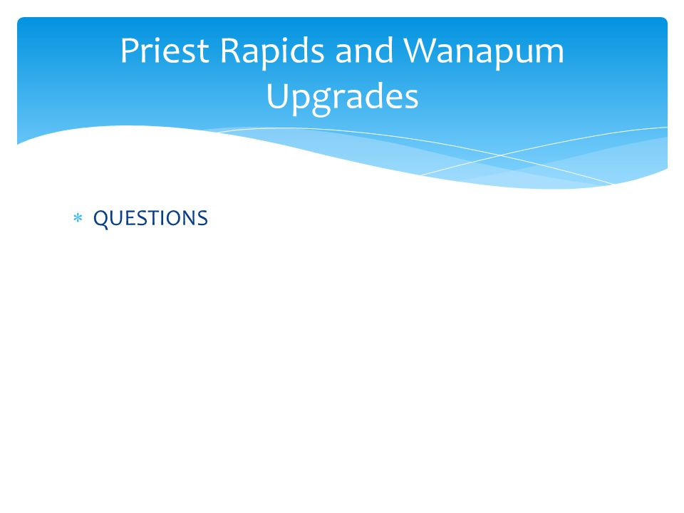 Priest Rapids and Wanapum Upgrades