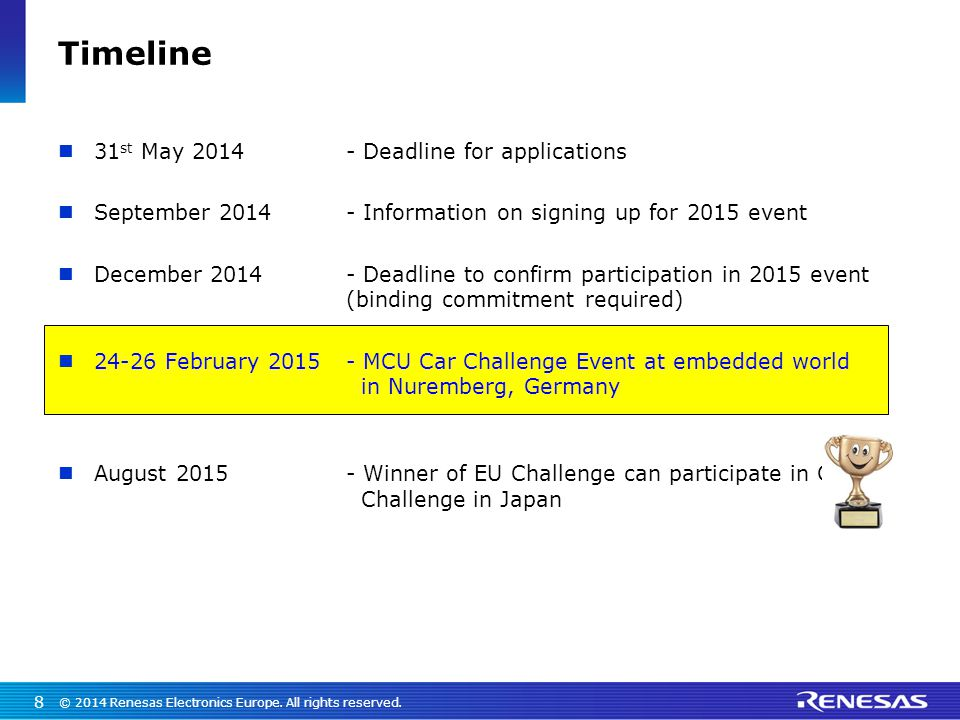 Timeline 31st May 2014 - Deadline for applications