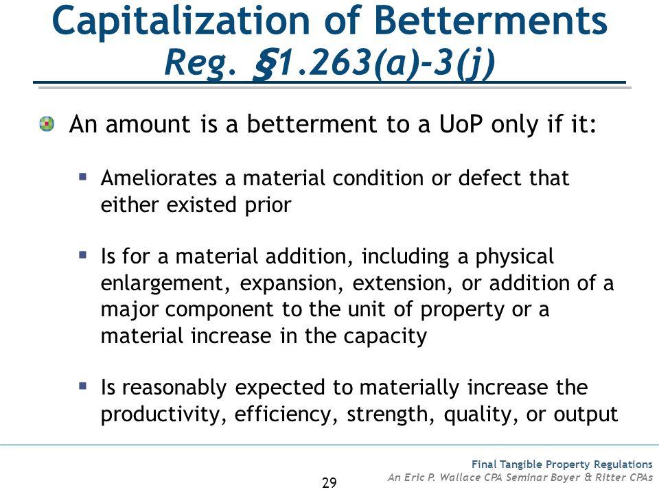 Capitalization of Betterments Reg. §1.263(a)-3(j)