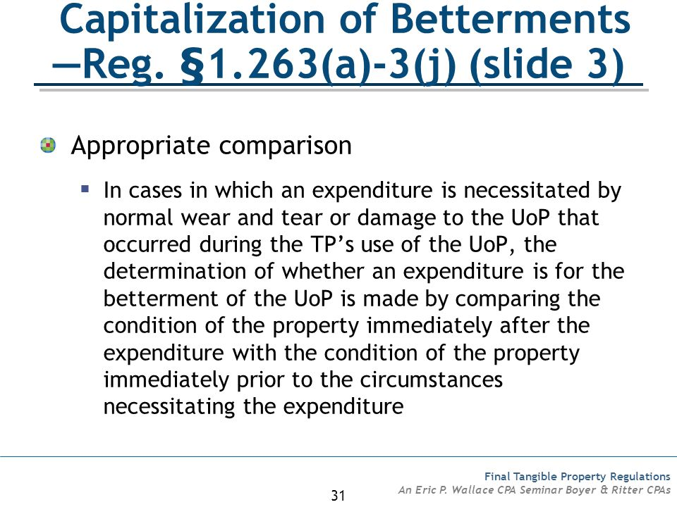 Capitalization of Betterments —Reg. §1.263(a)-3(j) (slide 3)