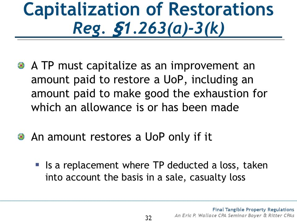 Capitalization of Restorations Reg. §1.263(a)-3(k)