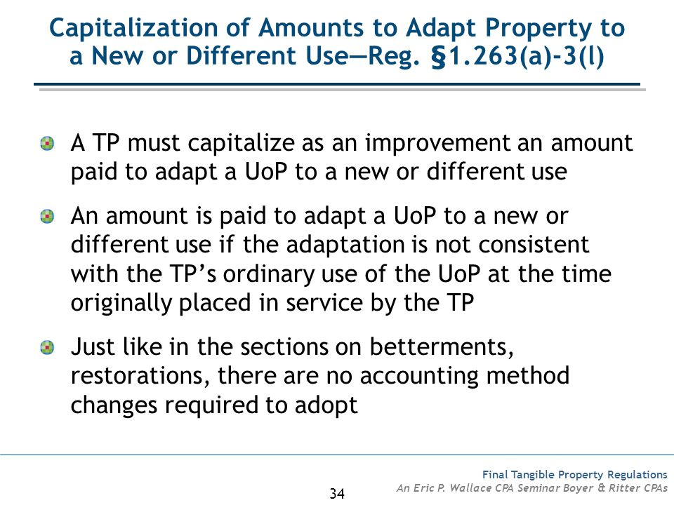 Capitalization of Amounts to Adapt Property to a New or Different Use—Reg. §1.263(a)-3(l)