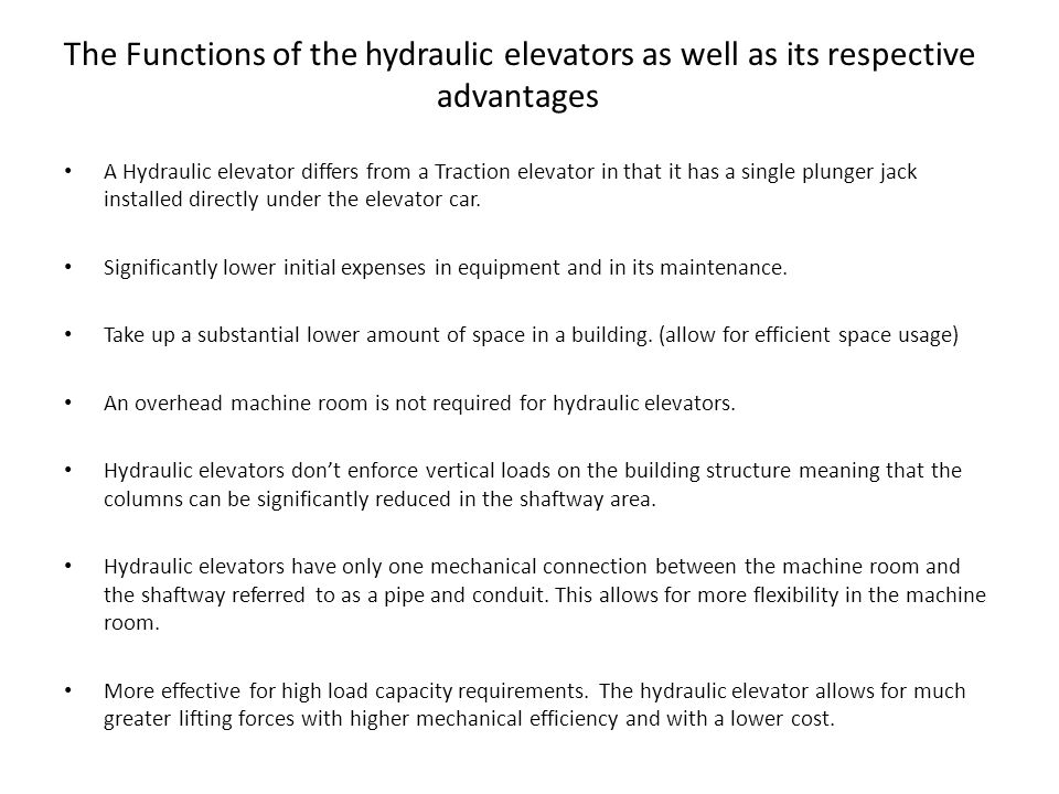 The Functions of the hydraulic elevators as well as its respective
