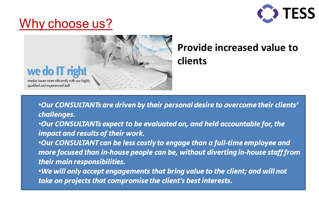 Why choose us Provide increased value to clients