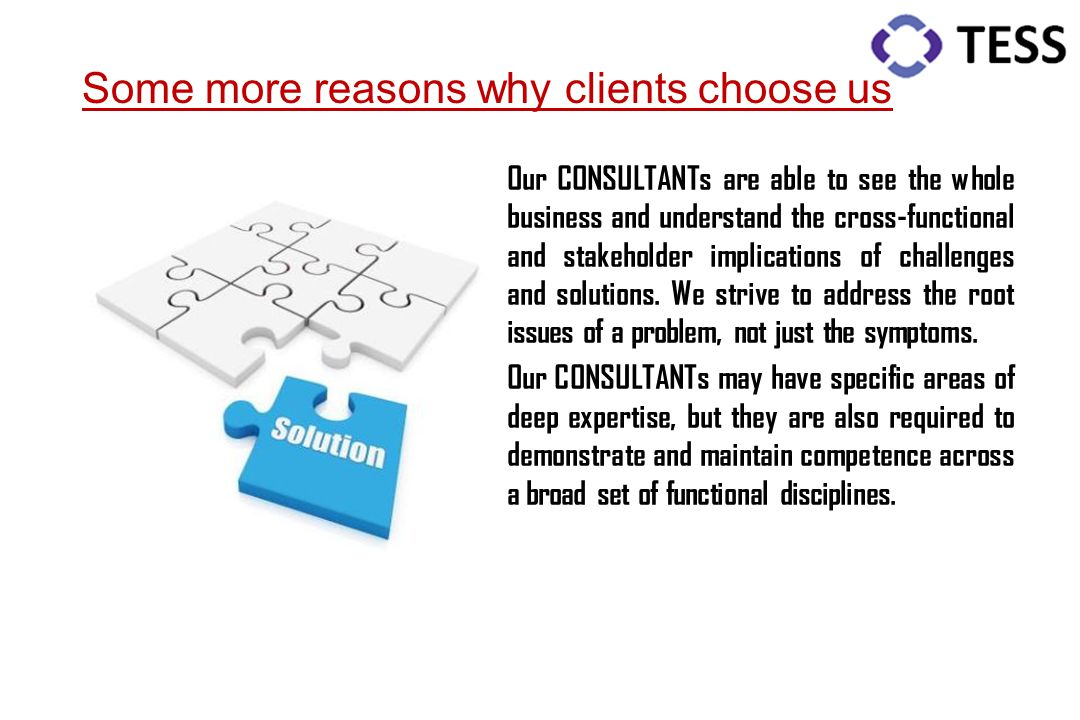 Some more reasons why clients choose us