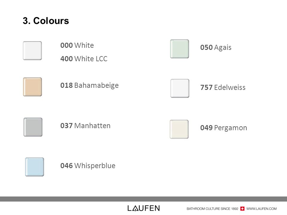 3. Colours 000 White 050 Agais 400 White LCC 018 Bahamabeige
