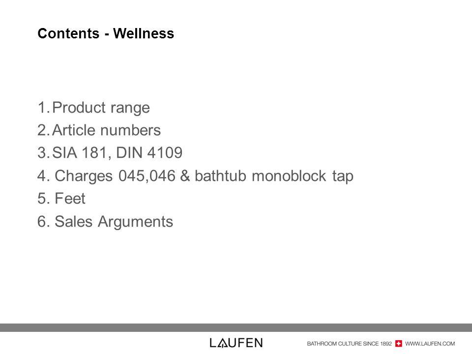 4. Charges 045,046 & bathtub monoblock tap 5. Feet 6. Sales Arguments