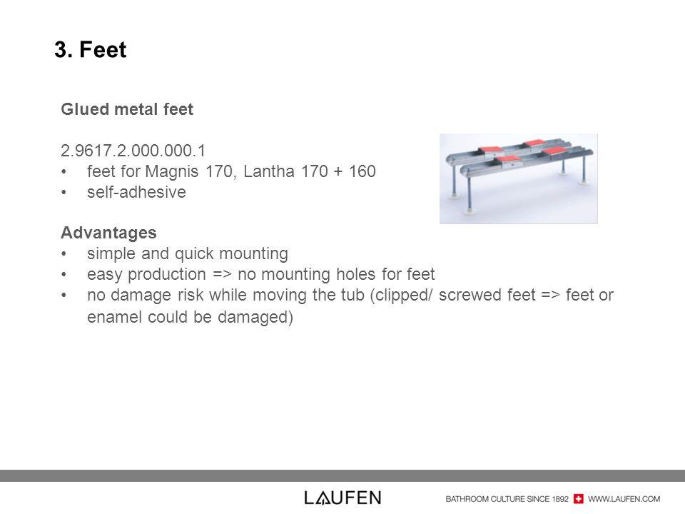 3. Feet Glued metal feet. 2.9617.2.000.000.1. feet for Magnis 170, Lantha 170 + 160. self-adhesive.