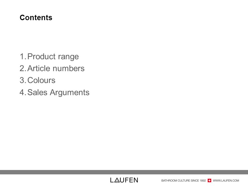 Contents Product range Article numbers Colours Sales Arguments