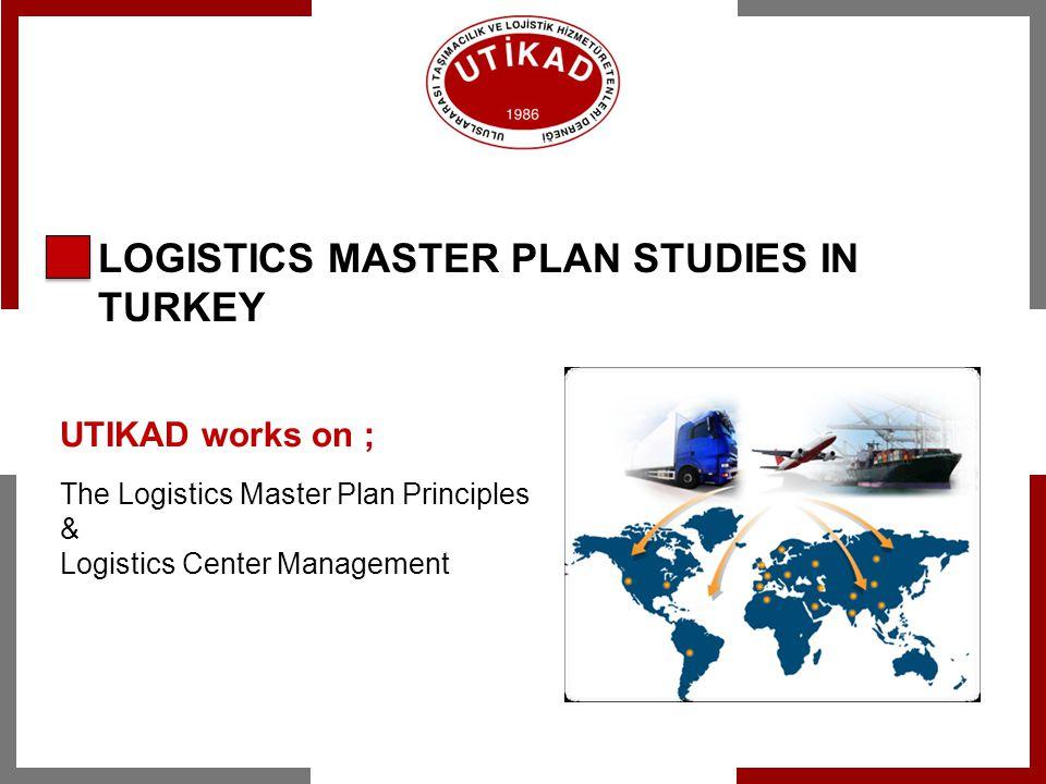 LOGISTICS MASTER PLAN STUDIES IN TURKEY
