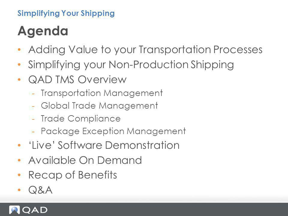 Agenda Adding Value to your Transportation Processes