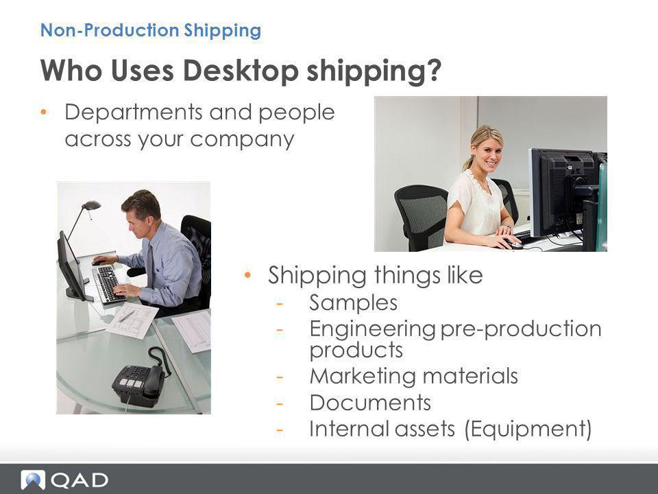 Who Uses Desktop shipping