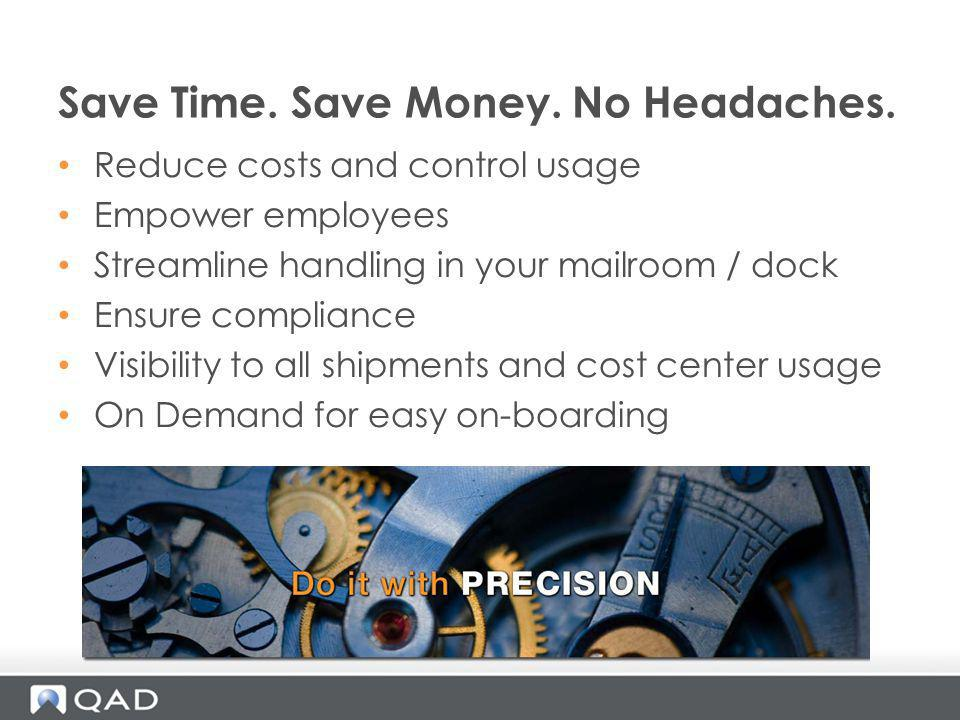 Save Time. Save Money. No Headaches.