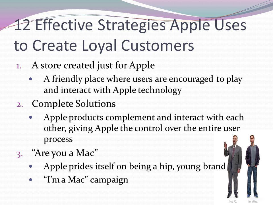 12 Effective Strategies Apple Uses to Create Loyal Customers