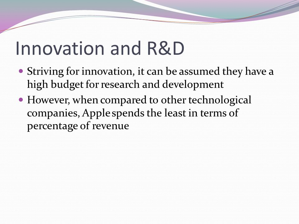 Innovation and R&D Striving for innovation, it can be assumed they have a high budget for research and development.