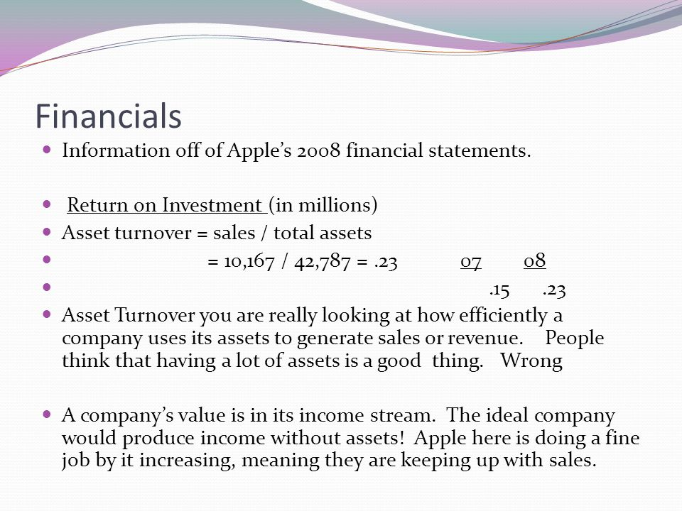 Financials Information off of Apple's 2008 financial statements.