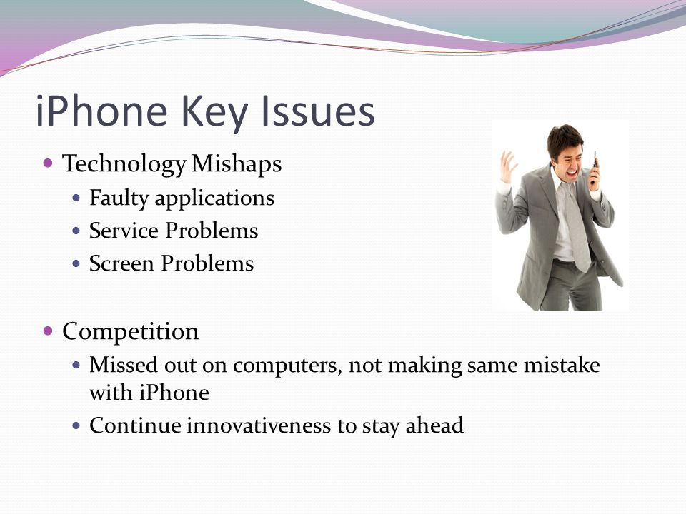 iPhone Key Issues Technology Mishaps Competition Faulty applications