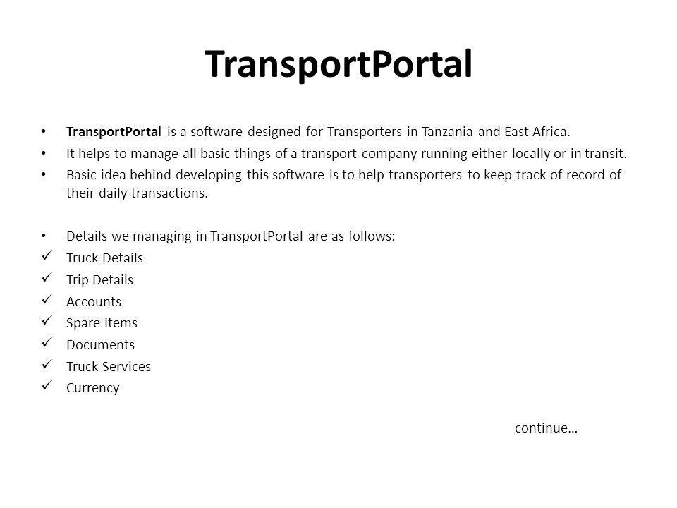 TransportPortal TransportPortal is a software designed for Transporters in Tanzania and East Africa.