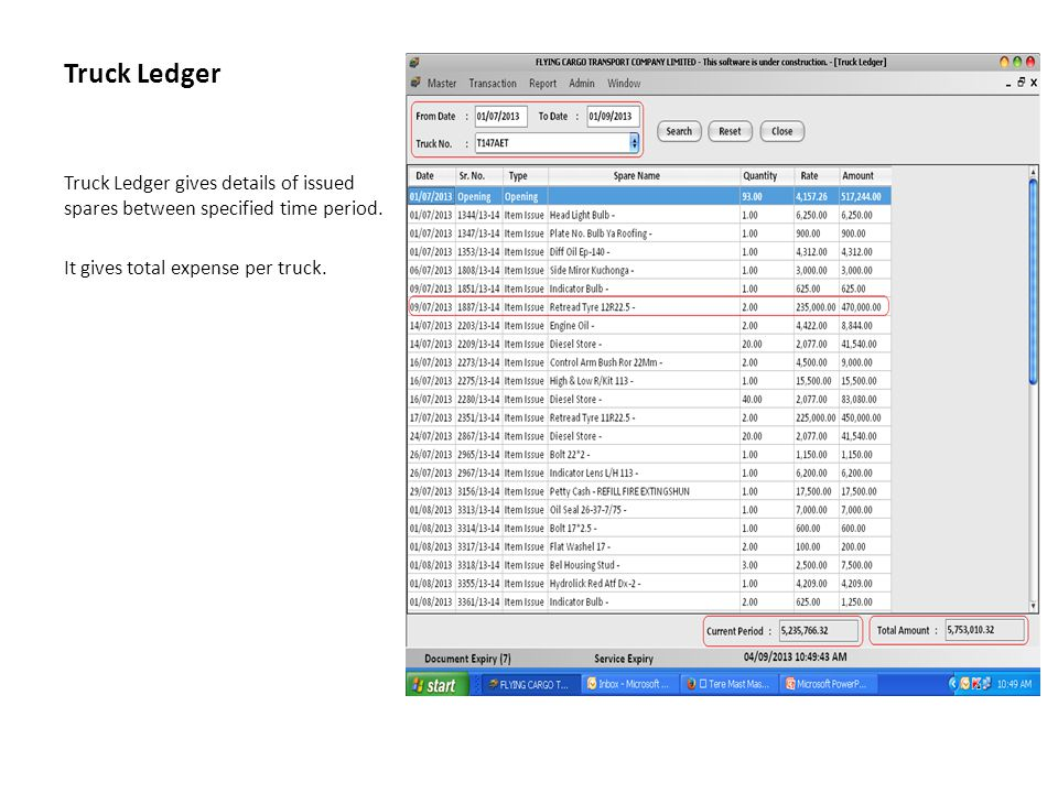 Truck Ledger Truck Ledger gives details of issued spares between specified time period.