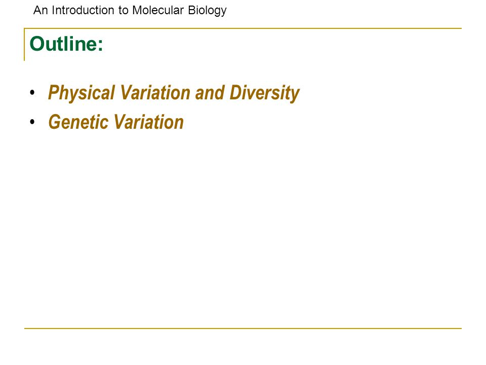Outline: Physical Variation and Diversity Genetic Variation