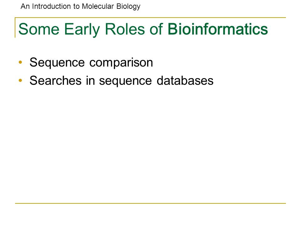 Some Early Roles of Bioinformatics