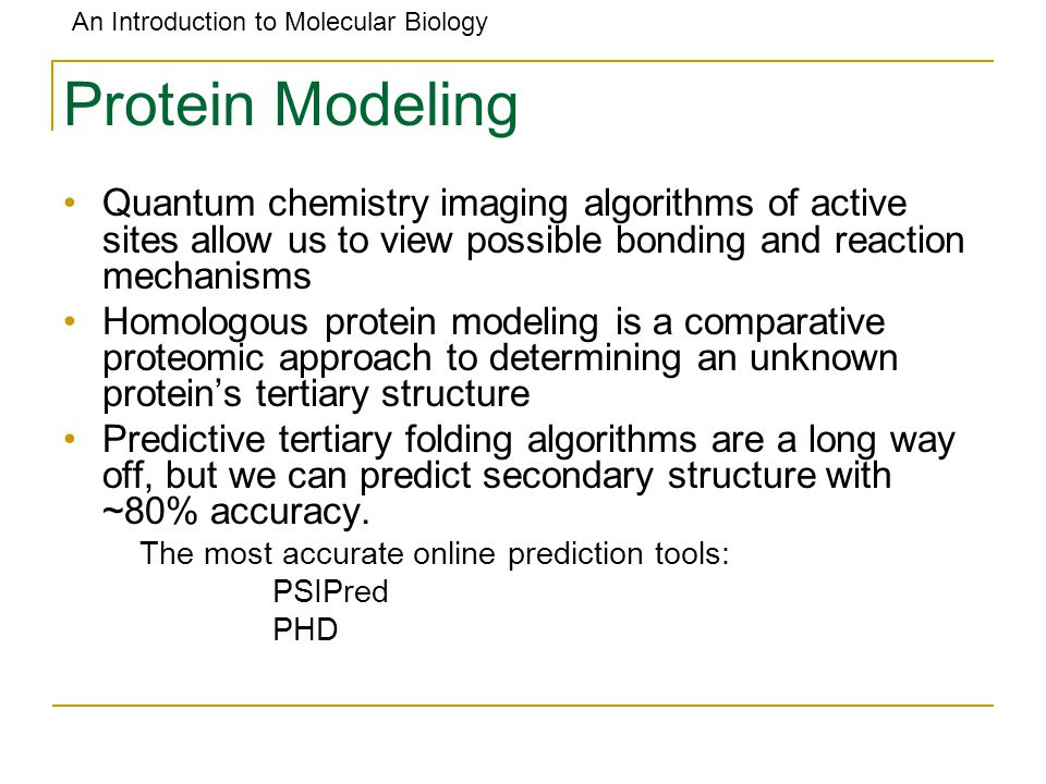 Protein Modeling Quantum chemistry imaging algorithms of active sites allow us to view possible bonding and reaction mechanisms.
