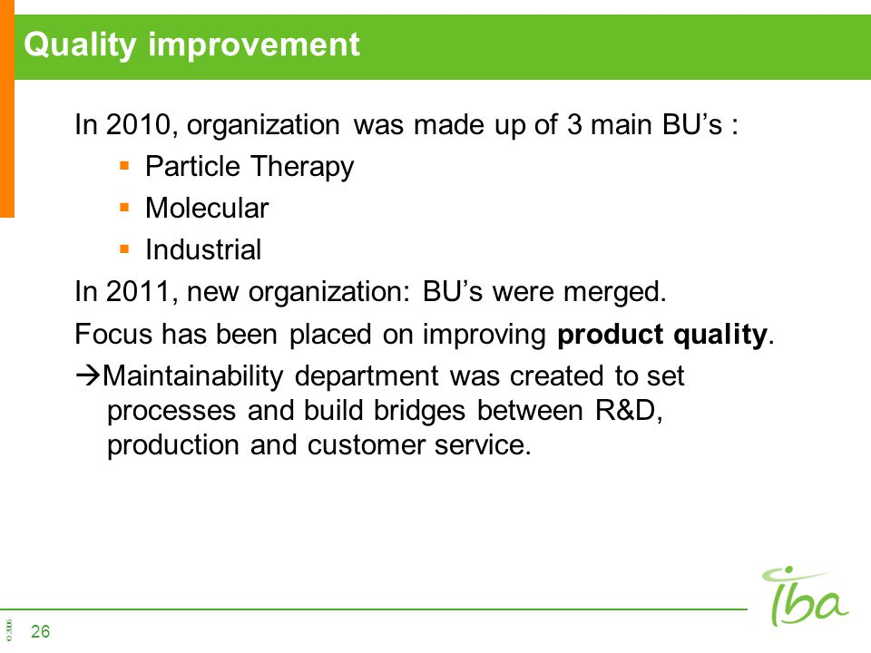 Quality improvement In 2010, organization was made up of 3 main BU's :