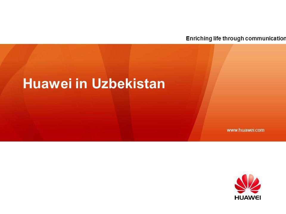 Huawei in Uzbekistan Enriching life through communication