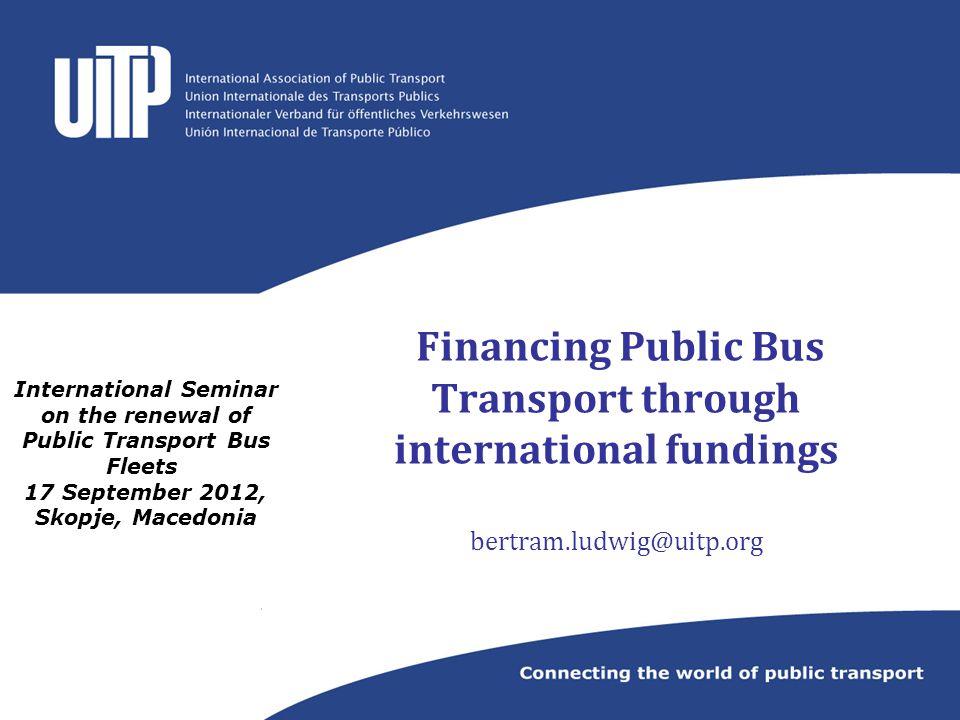 International Seminar on the renewal of Public Transport Bus Fleets 17 September 2012, Skopje, Macedonia
