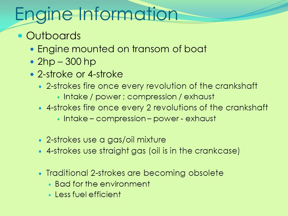 Engine Information Outboards Engine mounted on transom of boat